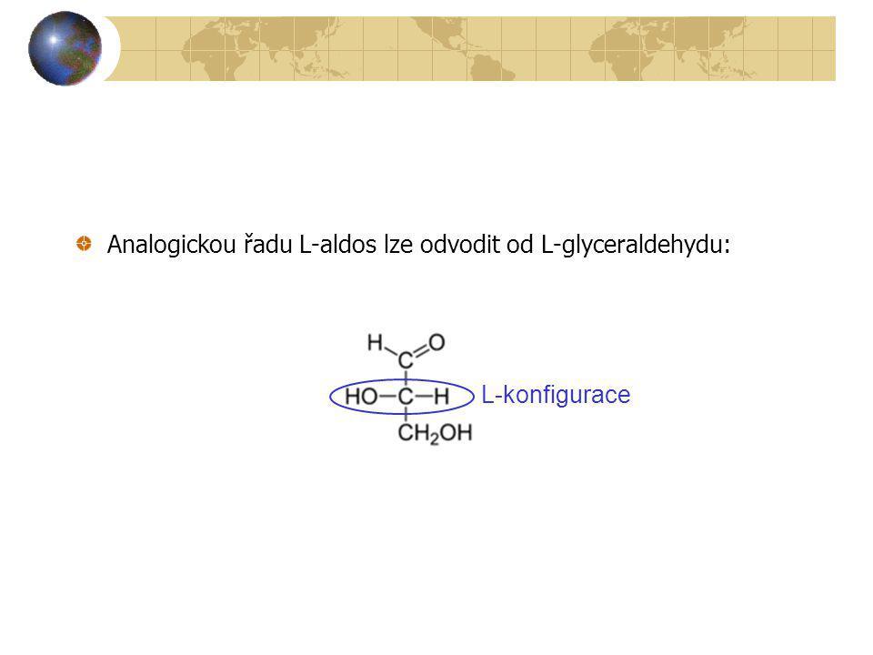 Analogickou řadu L-aldos lze odvodit od L-glyceraldehydu: