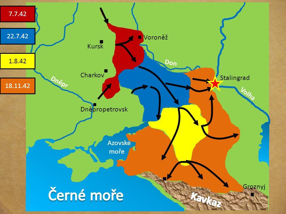 Černé moře Kavkaz 7.7.42 22.7.42 Voroněž Kursk 1.8.42 Don Charkov