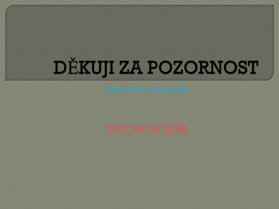 Napsal: Michal Hostonský ZPĚT NA ZAČÁTEK