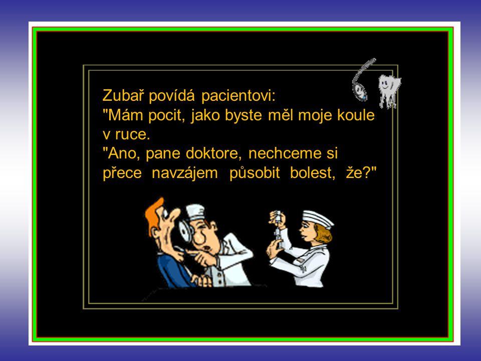 Zubař povídá pacientovi: