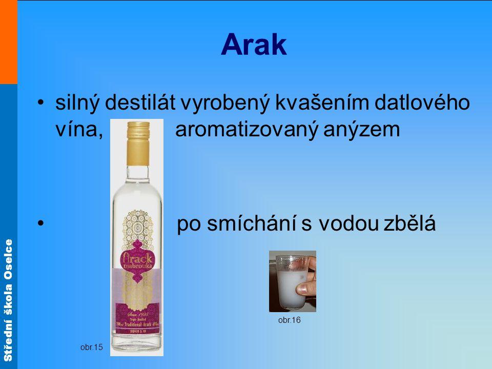 Arak silný destilát vyrobený kvašením datlového vína, aromatizovaný anýzem. po smíchání s vodou zbělá.