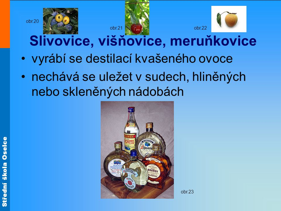 Slivovice, višňovice, meruňkovice