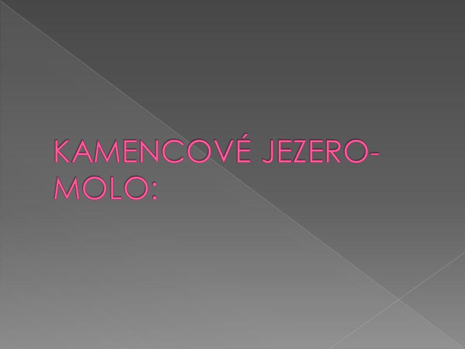 KAMENCOVÉ JEZERO-MOLO: