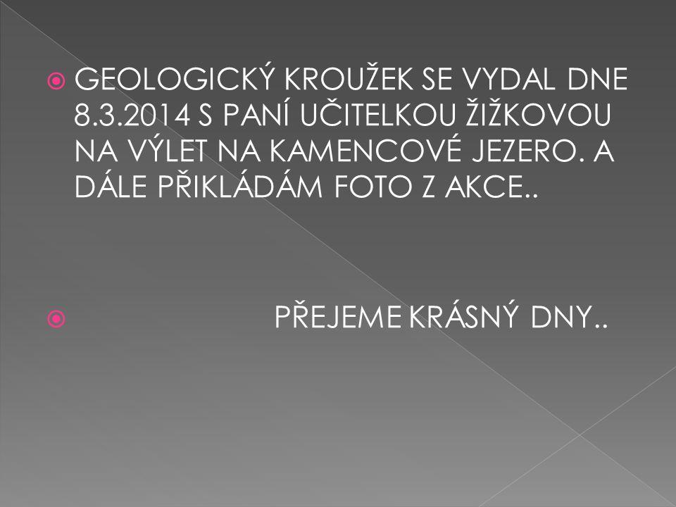 GEOLOGICKÝ KROUŽEK SE VYDAL DNE 8. 3