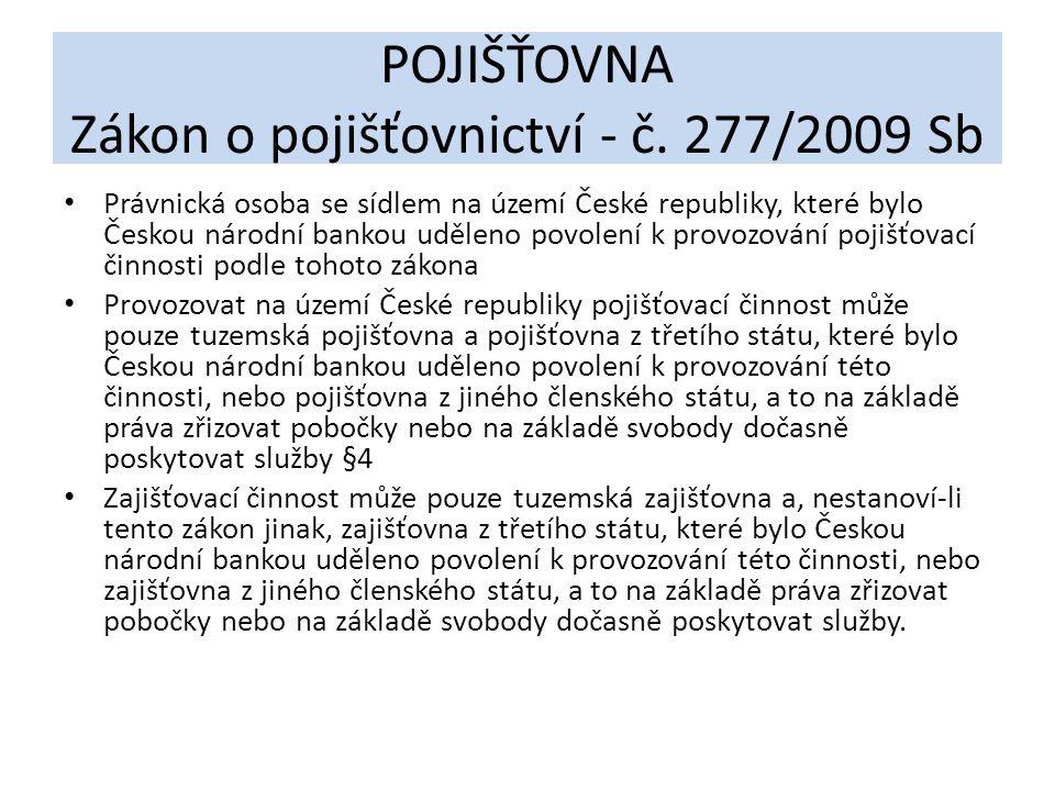 POJIŠŤOVNA Zákon o pojišťovnictví - č. 277/2009 Sb