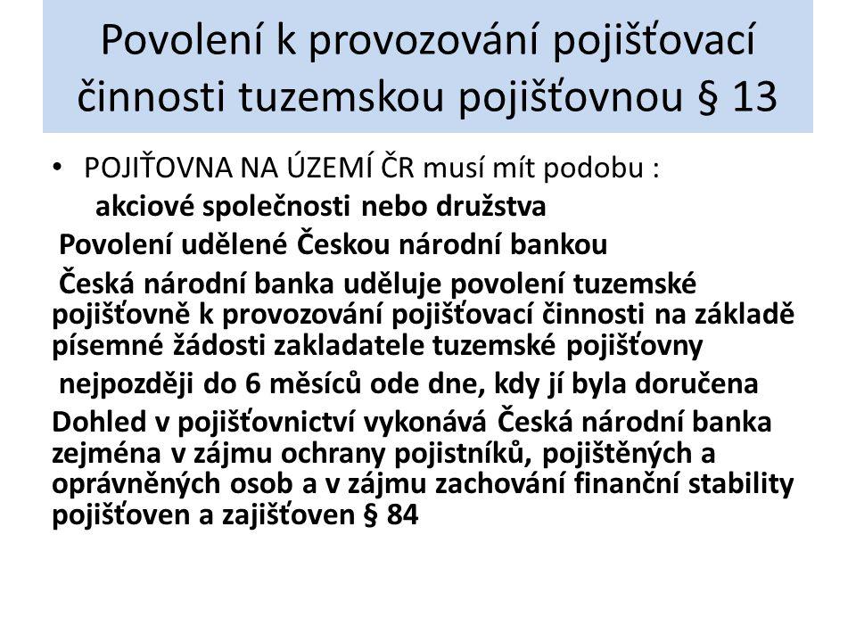 Povolení k provozování pojišťovací činnosti tuzemskou pojišťovnou § 13
