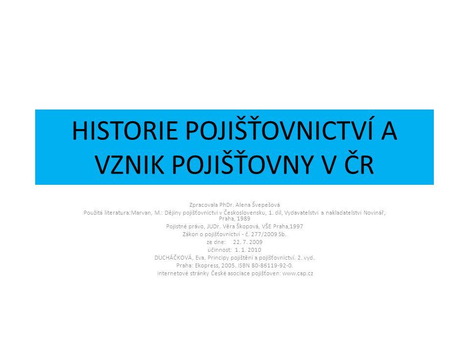 HISTORIE POJIŠŤOVNICTVÍ A VZNIK POJIŠŤOVNY V ČR