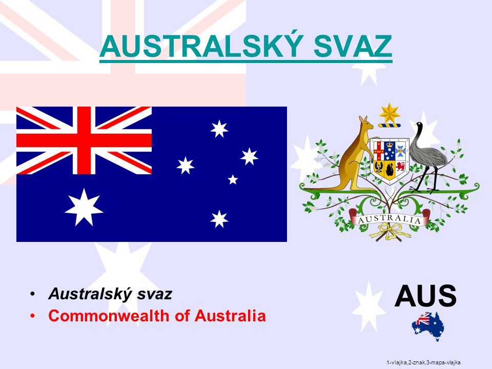 AUSTRALSKÝ SVAZ AUS Australský svaz Commonwealth of Australia