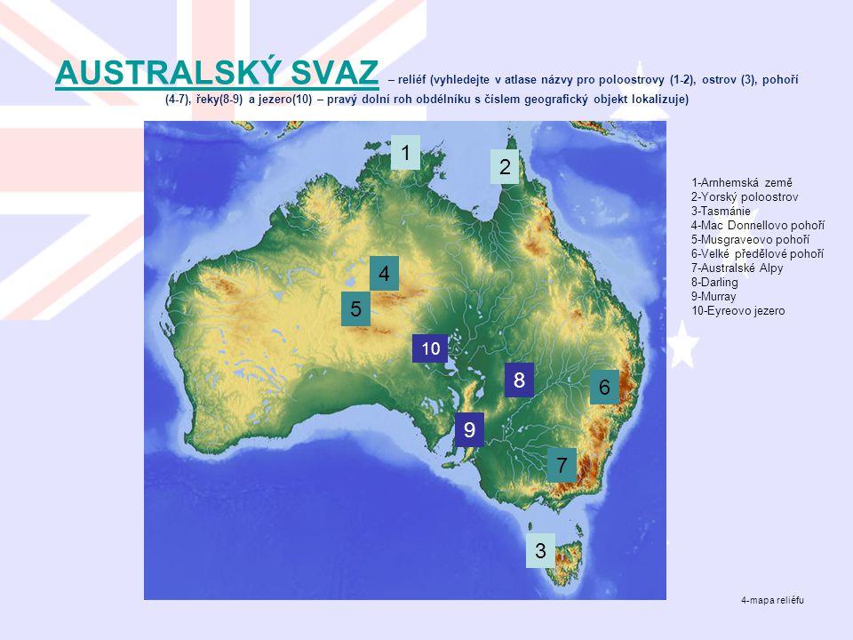 AUSTRALSKÝ SVAZ – reliéf (vyhledejte v atlase názvy pro poloostrovy (1-2), ostrov (3), pohoří (4-7), řeky(8-9) a jezero(10) – pravý dolní roh obdélníku s číslem geografický objekt lokalizuje)