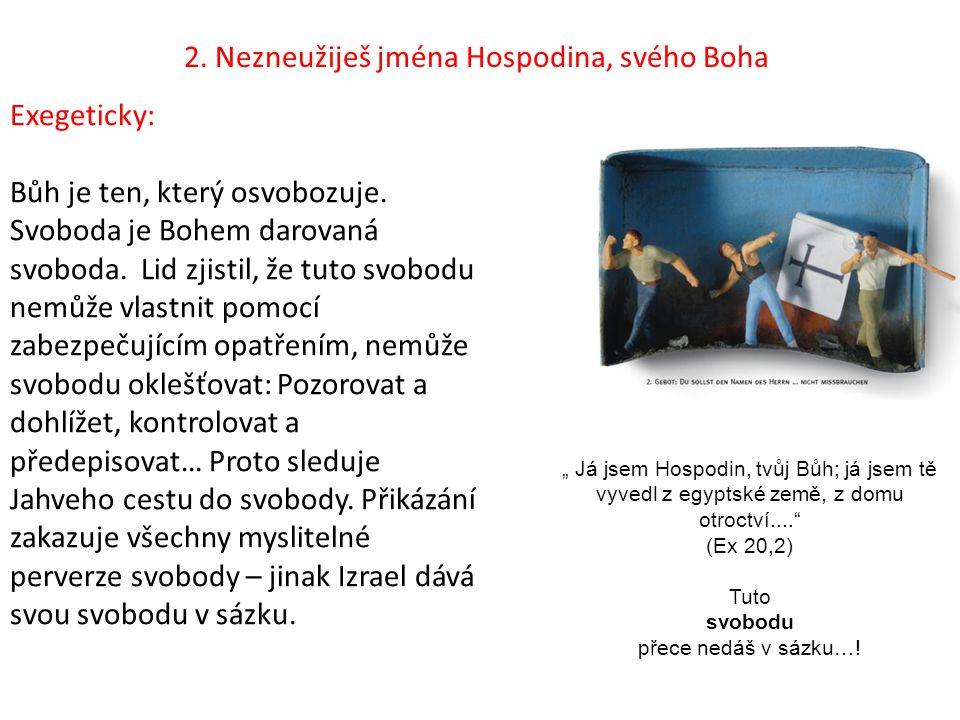 2. Nezneužiješ jména Hospodina, svého Boha