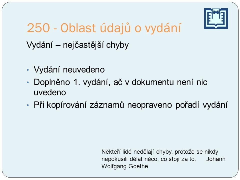 250 - Oblast údajů o vydání Vydání – nejčastější chyby