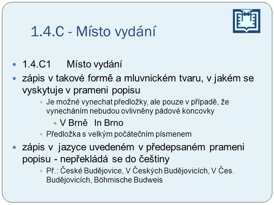 1.4.C - Místo vydání 1.4.C1 Místo vydání