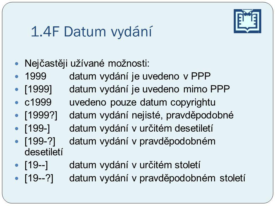 1.4F Datum vydání Nejčastěji užívané možnosti: