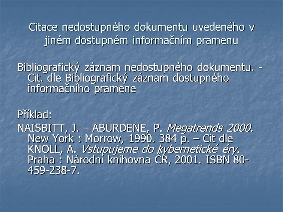 Citace nedostupného dokumentu uvedeného v jiném dostupném informačním pramenu