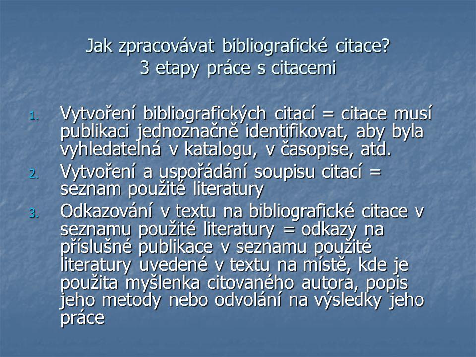 Jak zpracovávat bibliografické citace 3 etapy práce s citacemi