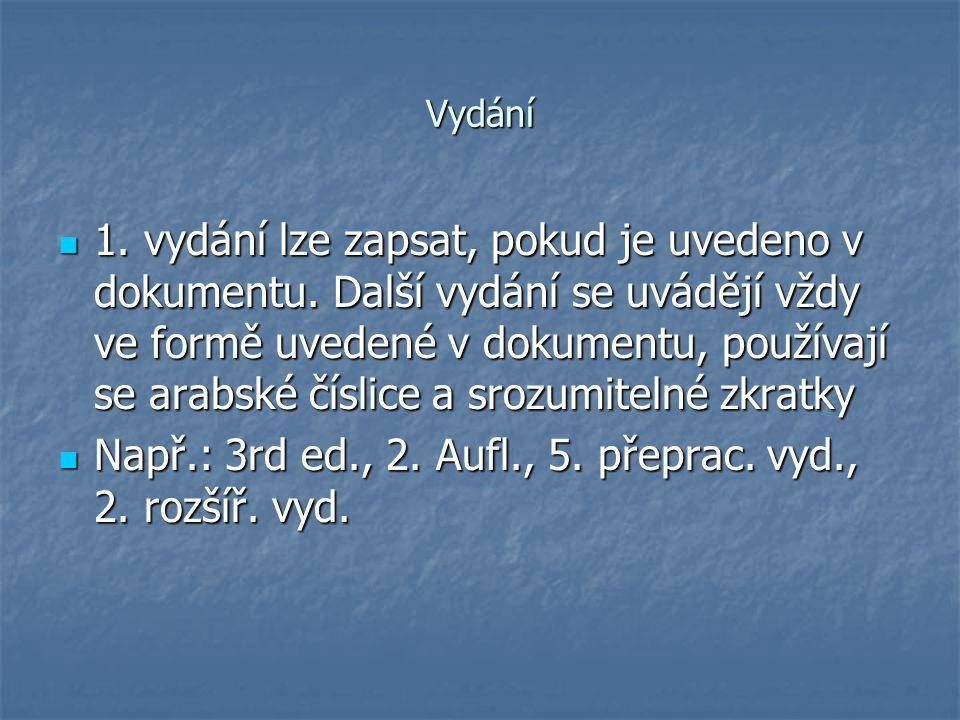 Např.: 3rd ed., 2. Aufl., 5. přeprac. vyd., 2. rozšíř. vyd.