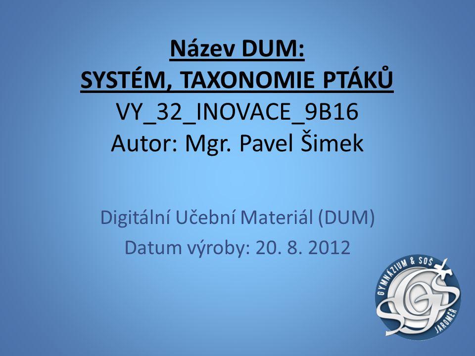 Digitální Učební Materiál (DUM) Datum výroby: 20. 8. 2012