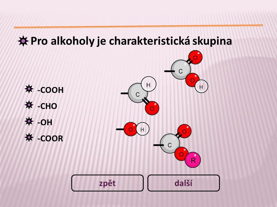 Pro alkoholy je charakteristická skupina