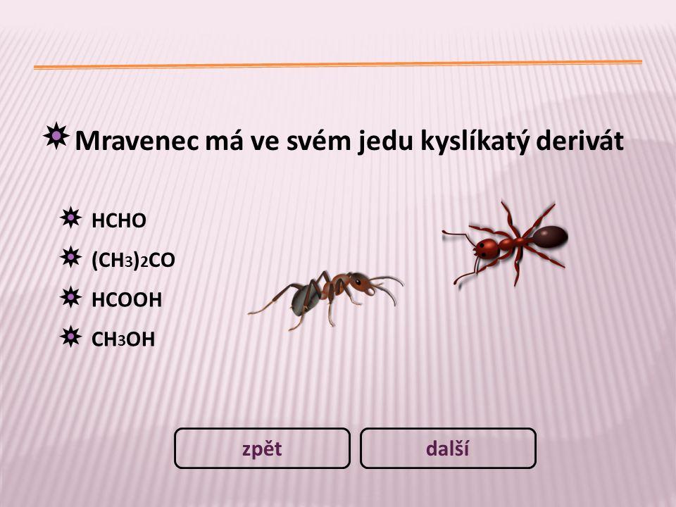 Mravenec má ve svém jedu kyslíkatý derivát