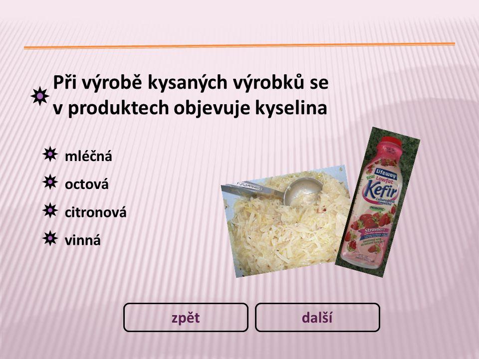 Při výrobě kysaných výrobků se v produktech objevuje kyselina