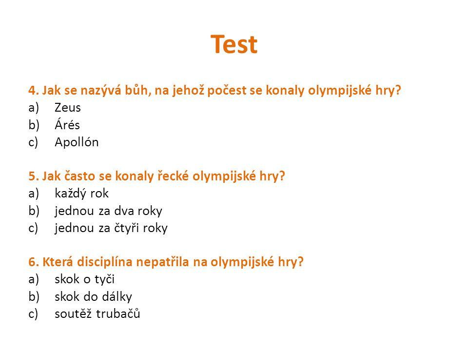 Test 4. Jak se nazývá bůh, na jehož počest se konaly olympijské hry