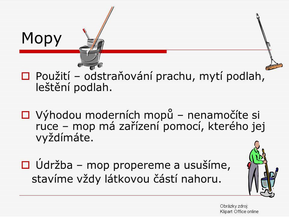 Mopy Použití – odstraňování prachu, mytí podlah, leštění podlah.