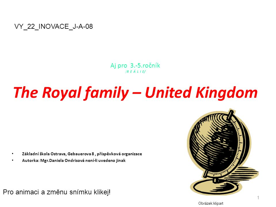 Aj pro 3.-5.ročník /R E Á L I E/ The Royal family – United Kingdom