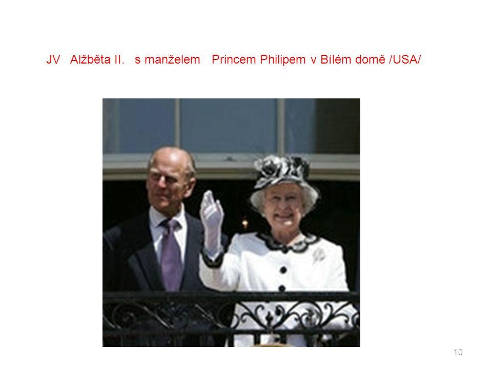 JV Alžběta II. s manželem Princem Philipem v Bílém domě /USA/