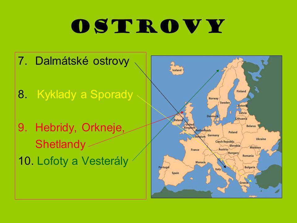 Ostrovy Dalmátské ostrovy 8. Kyklady a Sporady Hebridy, Orkneje,