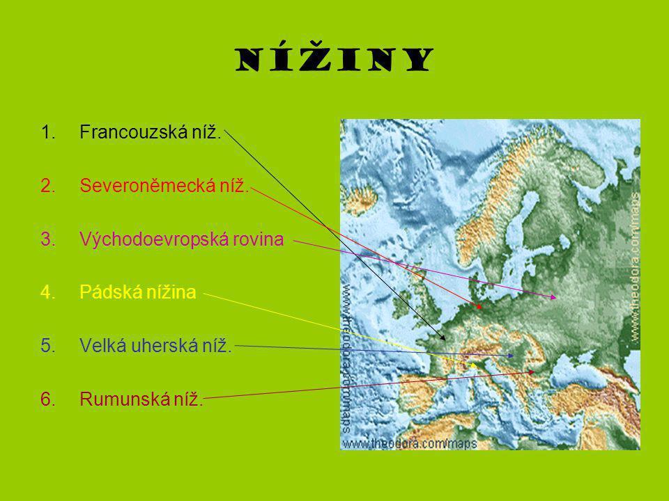 Nížiny Francouzská níž. Severoněmecká níž. Východoevropská rovina