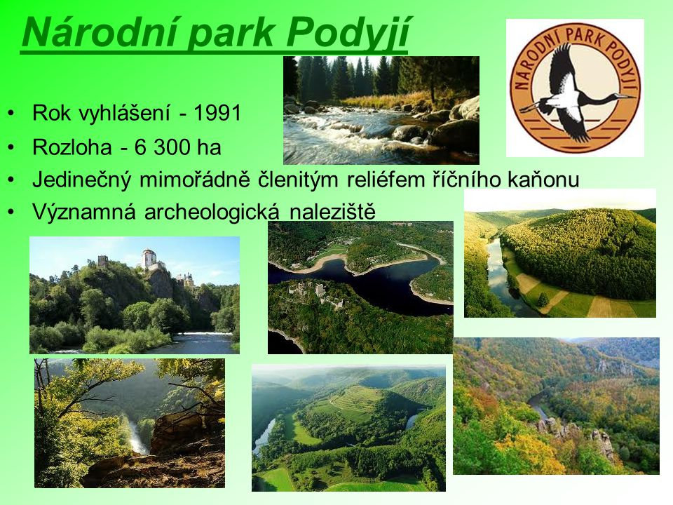 Národní park Podyjí Rok vyhlášení - 1991 Rozloha - 6 300 ha