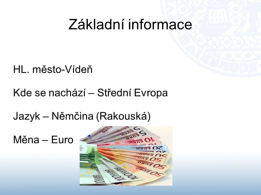 Základní informace HL. město-Vídeň Kde se nachází – Střední Evropa