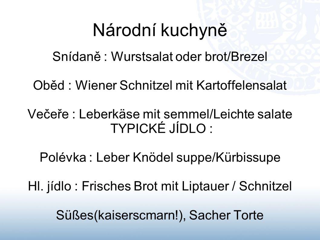 Národní kuchyně Snídaně : Wurstsalat oder brot/Brezel
