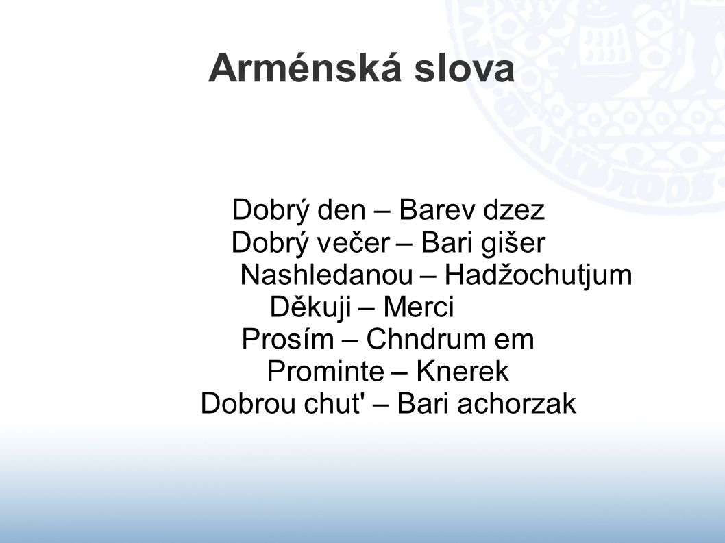Arménská slova Dobrý den – Barev dzez Dobrý večer – Bari gišer