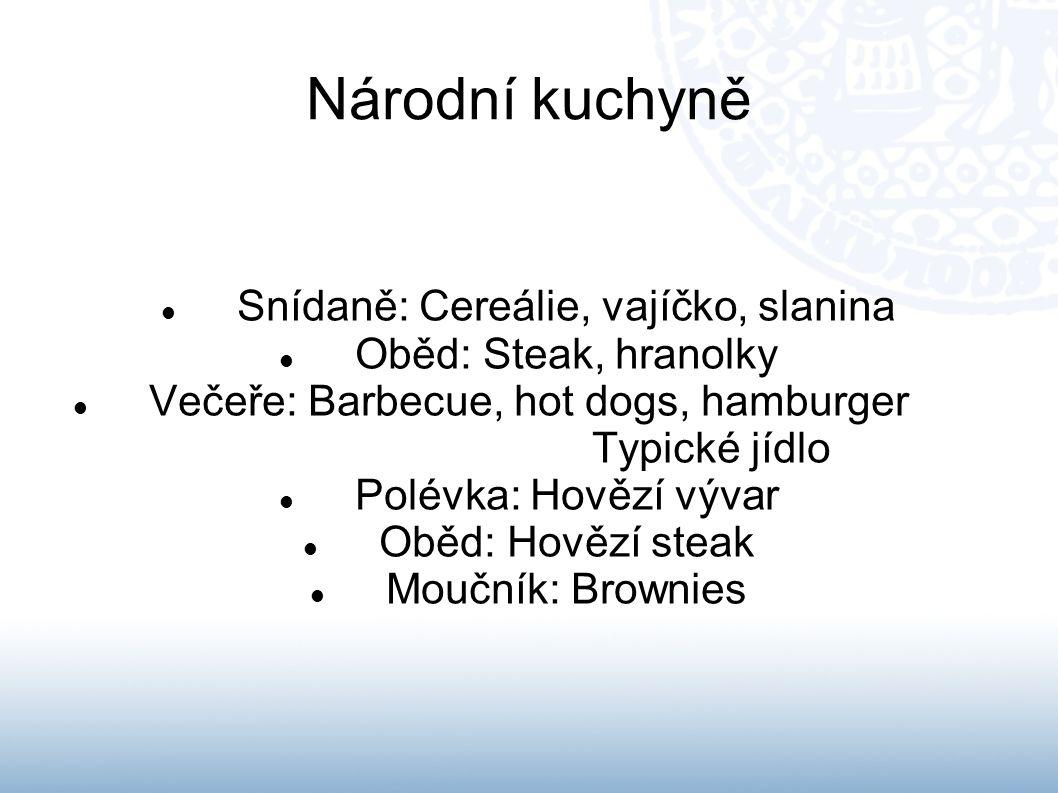 Národní kuchyně  Snídaně: Cereálie, vajíčko, slanina