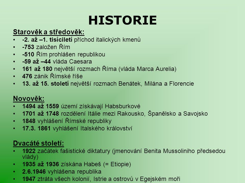 HISTORIE Starověk a středověk: Novověk: Dvacáté století: