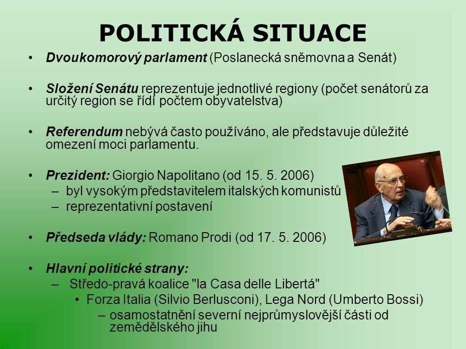POLITICKÁ SITUACE Dvoukomorový parlament (Poslanecká sněmovna a Senát)