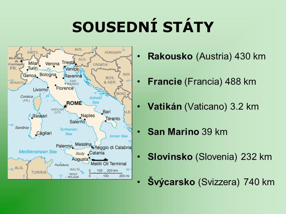 SOUSEDNÍ STÁTY Rakousko (Austria) 430 km Francie (Francia) 488 km