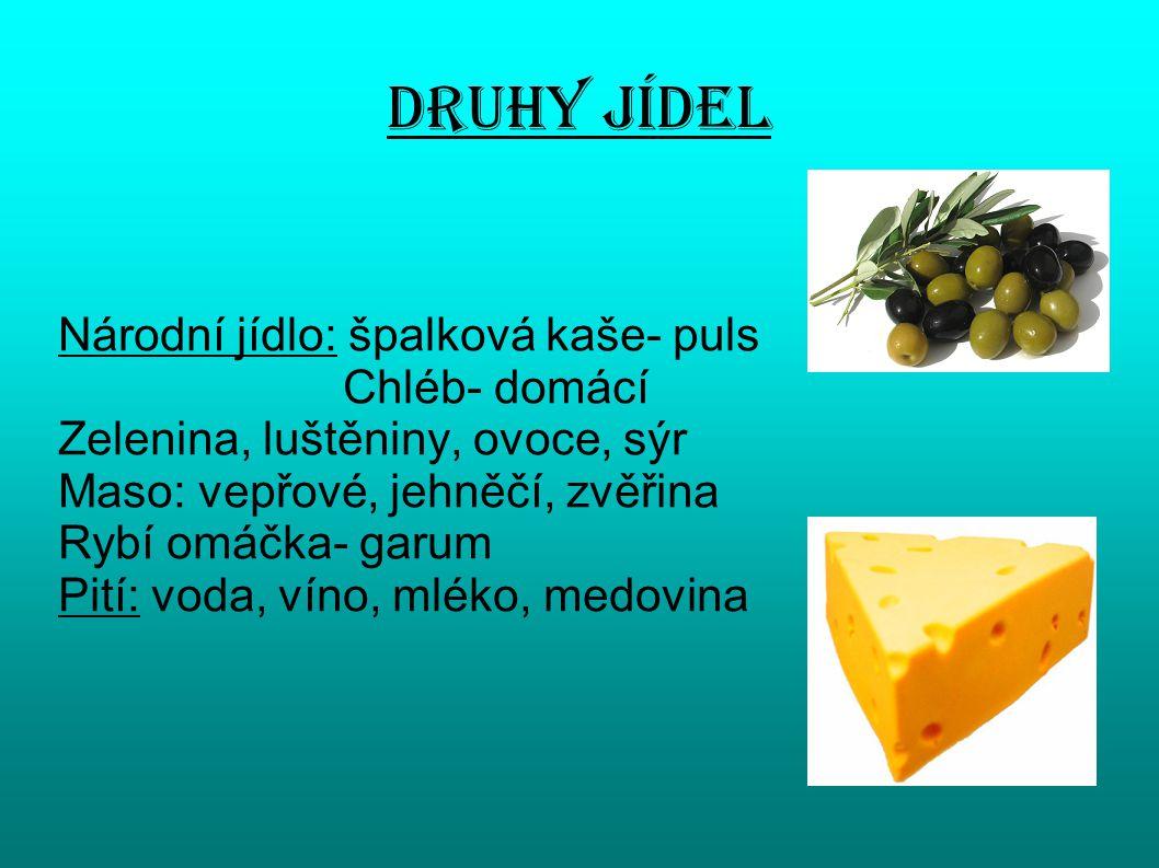 Druhy jídel Národní jídlo: špalková kaše- puls Chléb- domácí