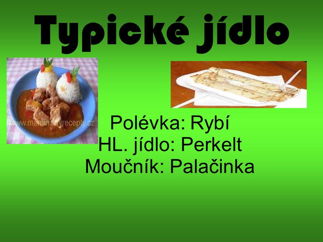 Polévka: Rybí HL. jídlo: Perkelt Moučník: Palačinka