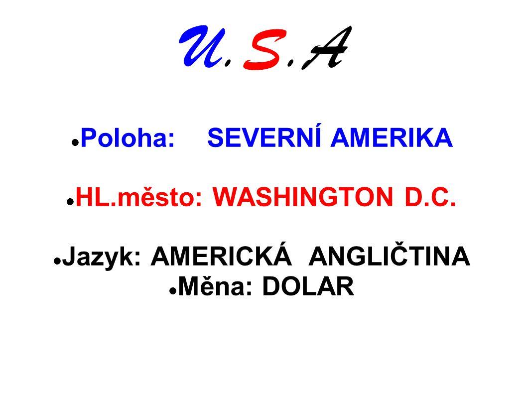 U.S.A Poloha: SEVERNÍ AMERIKA HL.město: WASHINGTON D.C.