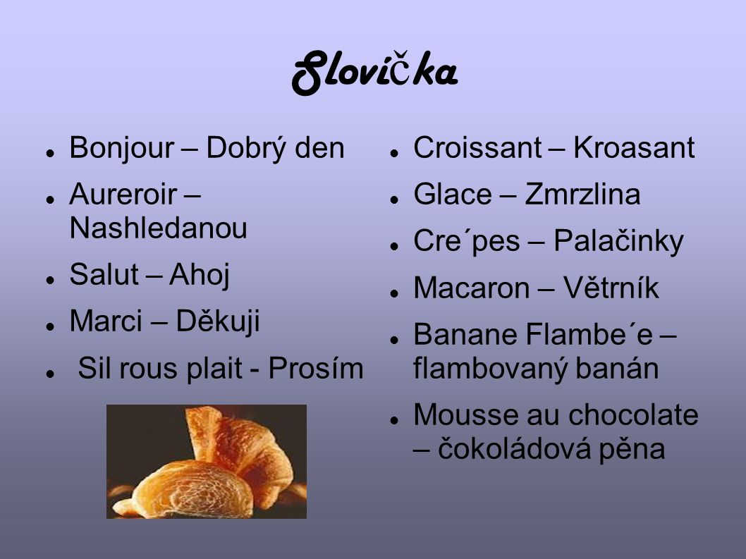Slovíčka Bonjour – Dobrý den Aureroir – Nashledanou Salut – Ahoj