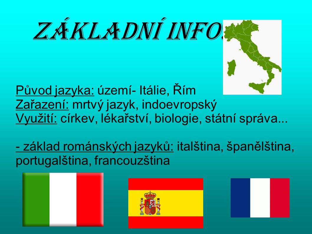 Základní info. Původ jazyka: území- Itálie, Řím