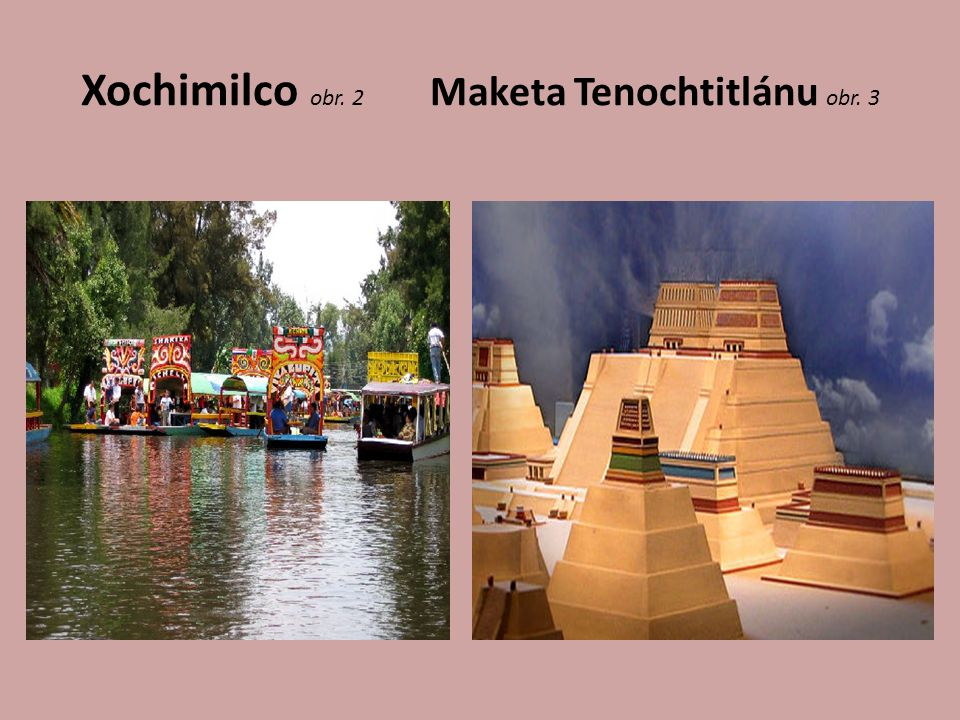 Xochimilco obr. 2 Maketa Tenochtitlánu obr. 3
