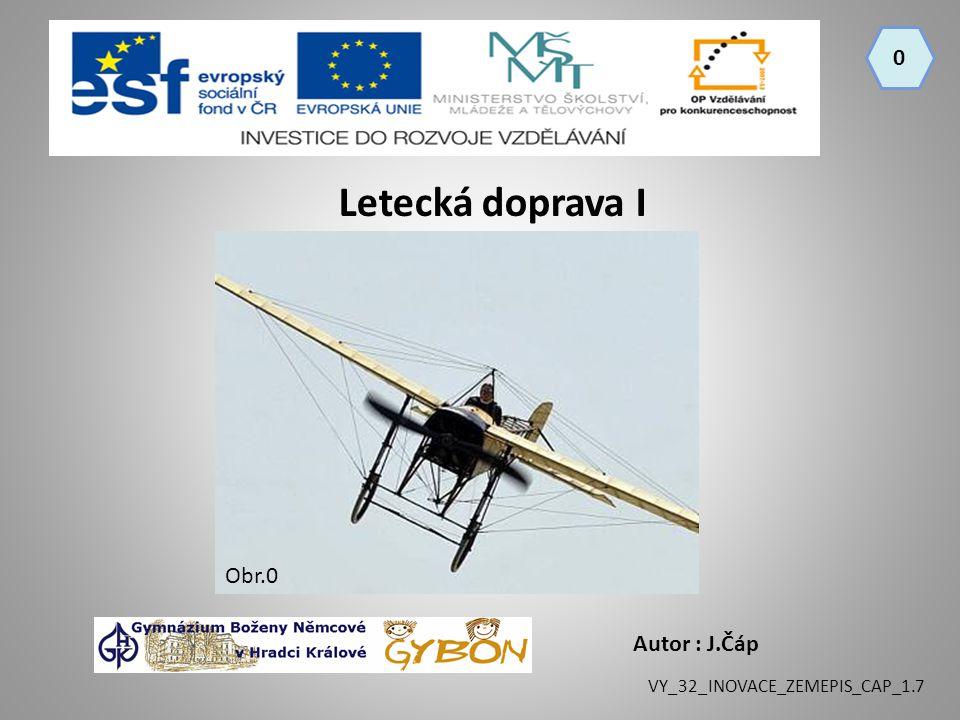 Letecká doprava I Obr.0 Autor : J.Čáp VY_32_INOVACE_ZEMEPIS_CAP_1.7