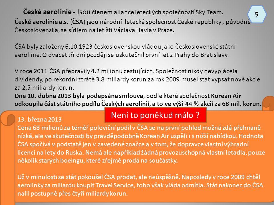 České aerolinie - Jsou členem aliance leteckých společností Sky Team.