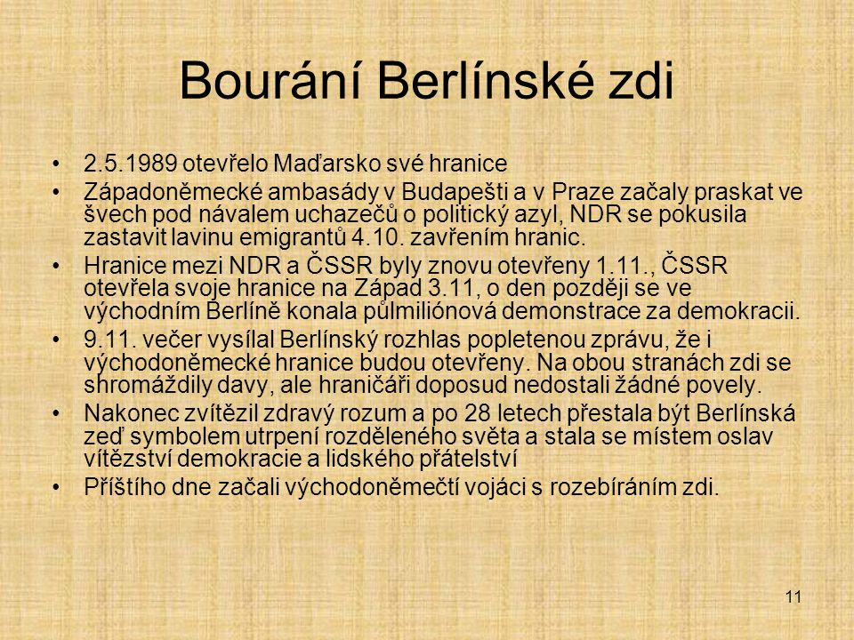 Bourání Berlínské zdi 2.5.1989 otevřelo Maďarsko své hranice