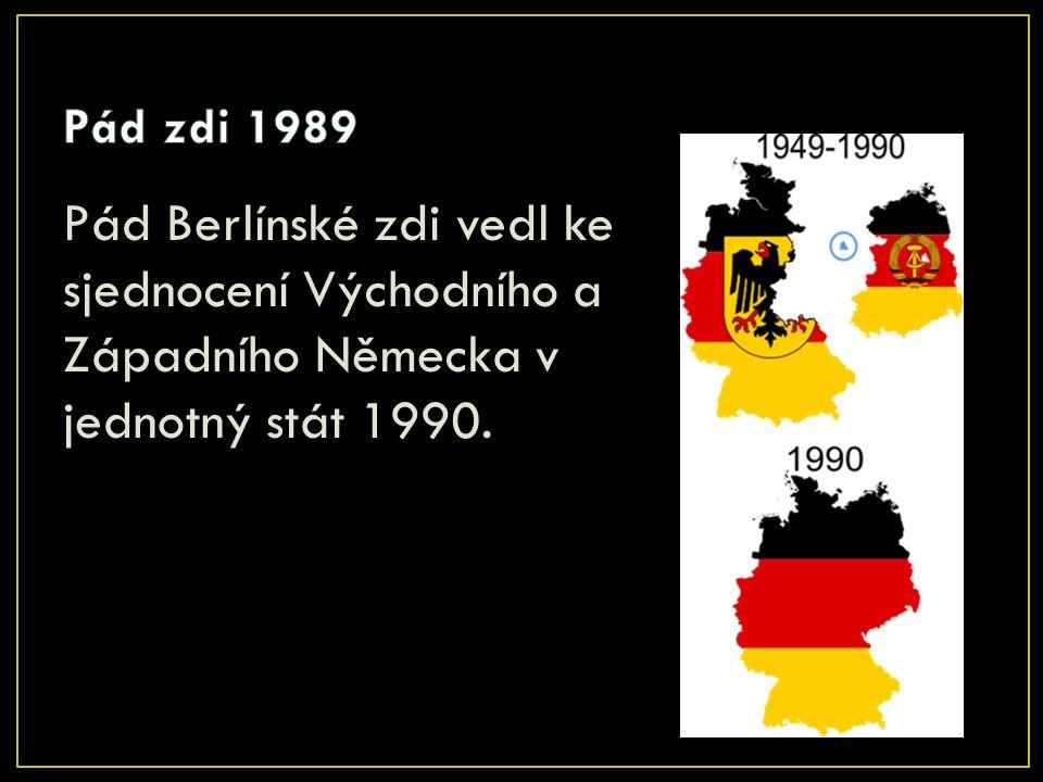 Pád zdi 1989 Pád Berlínské zdi vedl ke sjednocení Východního a Západního Německa v jednotný stát 1990.