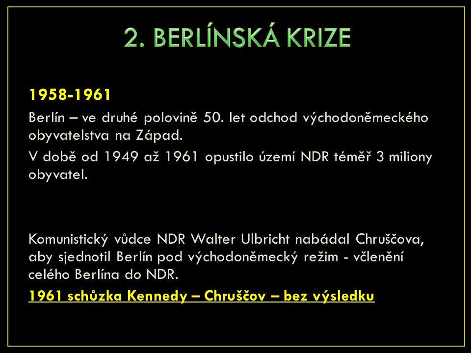 2. BERLÍNSKÁ KRIZE 1958-1961. Berlín – ve druhé polovině 50. let odchod východoněmeckého obyvatelstva na Západ.