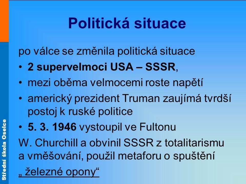 Politická situace po válce se změnila politická situace